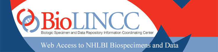 BioLINCC: Biologic Specimen and Data Repository Information Coordinating Center - Web Access to NHLBI Biospecimens and Data